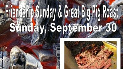 Friendship Sunday Great Big Pig Roast